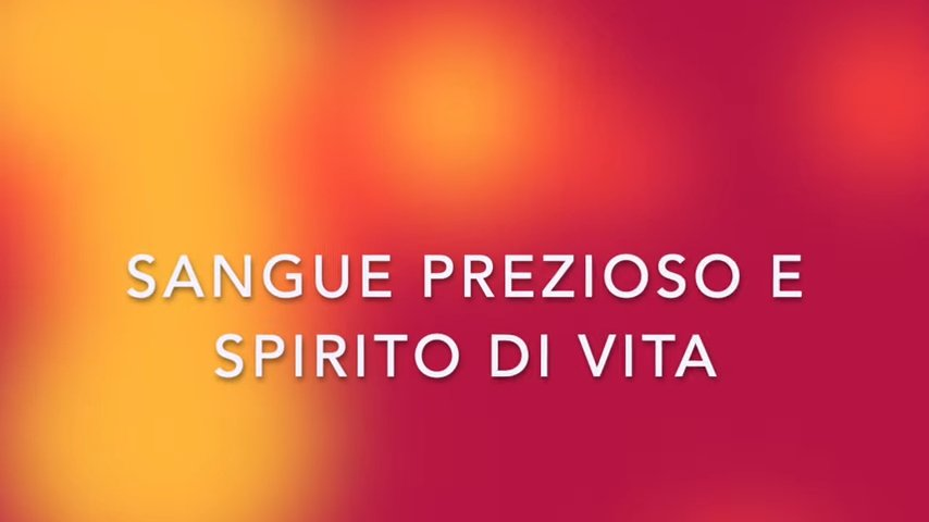 Video. Sangue prezioso e Spirito di vita